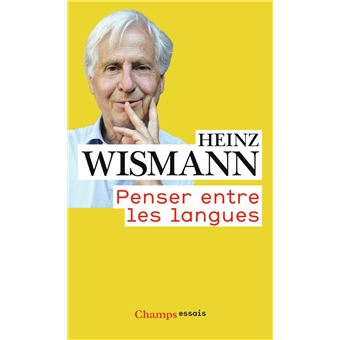 penser entre les langues broch heinz wismann achat livre fnac. Black Bedroom Furniture Sets. Home Design Ideas