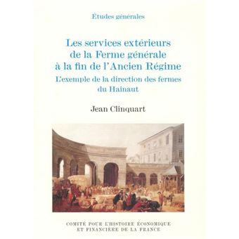 Les Services Exterieurs De La Ferme Generale A La Fin De L Ancien Regime L Exem