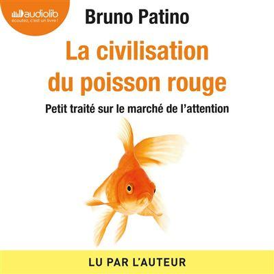 La civilisation du poisson rouge - Petit traité sur le marché de l'attention - Format Téléchargement Audio - 9791035401740 - 17,95 €