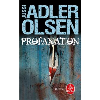Profanation de Jussi Adler Olsen - Editions Livre de Poche