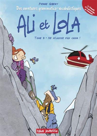 Aventures grammatico-vocabulistiques d'Ali et Lola
