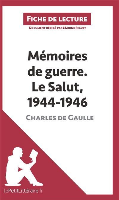 Analyse : Mémoires de guerre III. Le Salut. 1944-1946 de Charles de Gaulle (analyse complète de l'œuvre et résumé)