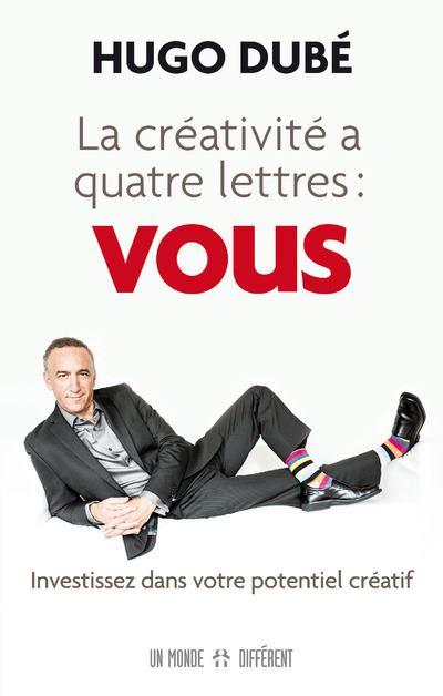 La créativité à quatre lettres : Vous