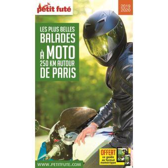 Balades A Moto 250 Kms Autour De Paris 2019 Petit Fute Offre Num Guide Avec Offre Numerique Edition 2019 Broche Dominique Auzias Jean Paul Labourdette Achat Livre Ou Ebook Fnac