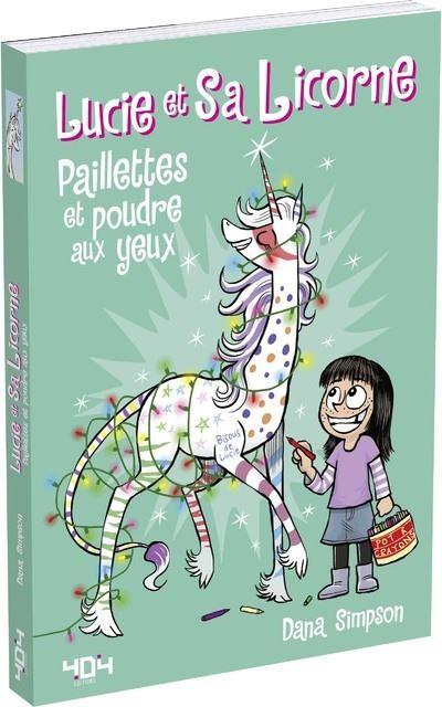 Lucie et sa licorne - Paillettes et poudre aux yeux