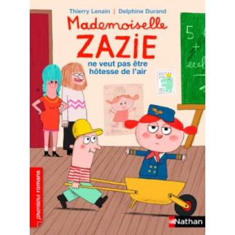 Mademoiselle ZazieMademoiselle Zazie ne veut pas être hôtesse de l'air