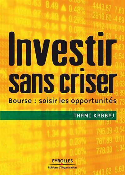 Investir sans criser - Bourse : saisir les opportunités - 9782212010992 - 18,99 €