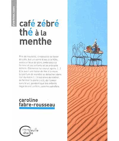 Café zébré, thé à la menthe