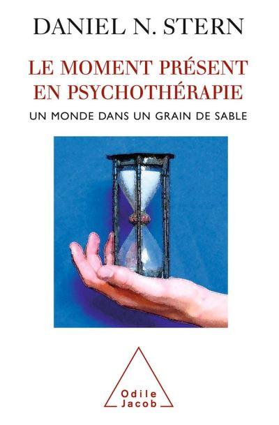 Le Moment présent en psychothérapie - Un monde dans un grain de sable - 9782738182425 - 19,99 €