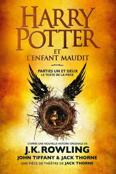 Harry Potter et l'Enfant Maudit - Parties Un et Deux - Le texte officiel de la production originale du West End (Londres) - 9781781105542 - 8,99 €