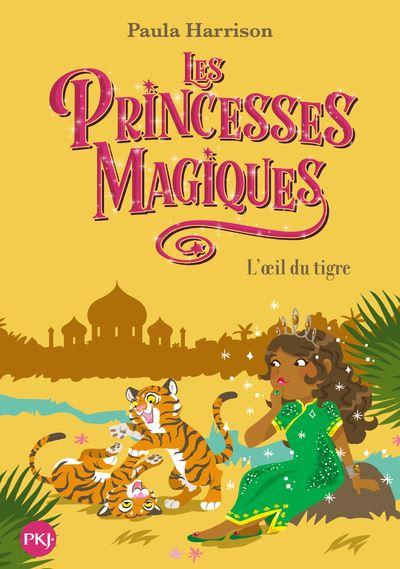 Les Princesses magiques - tome 8 L'oeil du tigre