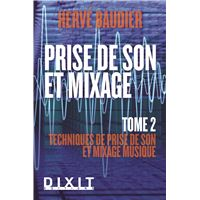 Prise de son et mixage (tome 2)