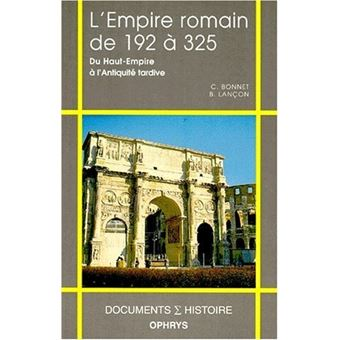 L'Empire romain de 192 à 325