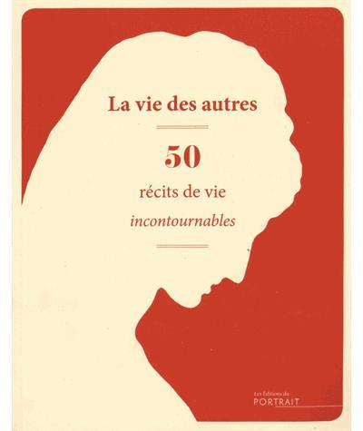 Vie des autres, 50 récits de vie incontournables