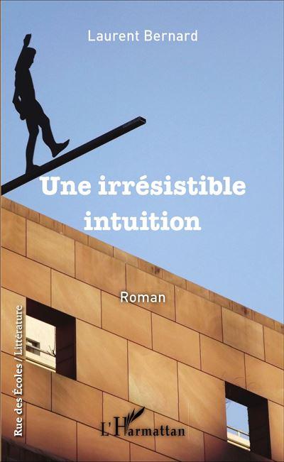 Une irrésistible intuition