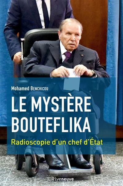 Le mystère Bouteflika - Radioscopie d'un chef d'Etat - 9782360134960 - 4,99 €