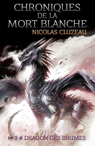 Chroniques de la mort blanche : Dragon des brumes