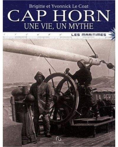 Cap Horn, une vie, un mythe