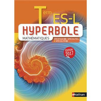 Hyperbole Mathématiques Term ES-L - Spécifique ES + spécialité L-ES - Manuel 2017