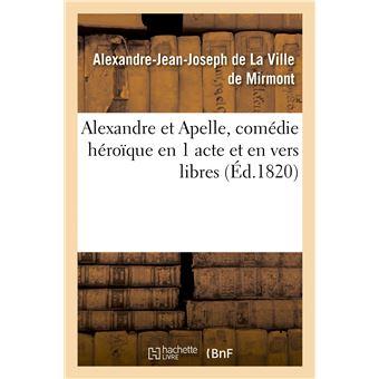 Alexandre et Apelle, comédie héroïque en 1 acte et en vers libres