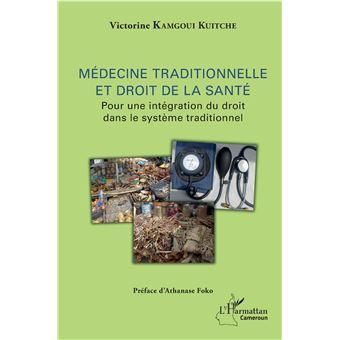 Medecine traditionnelle et droit de la sante pour une integr