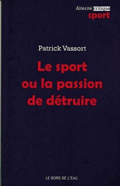 Le Sport ou la Passion de Detruire