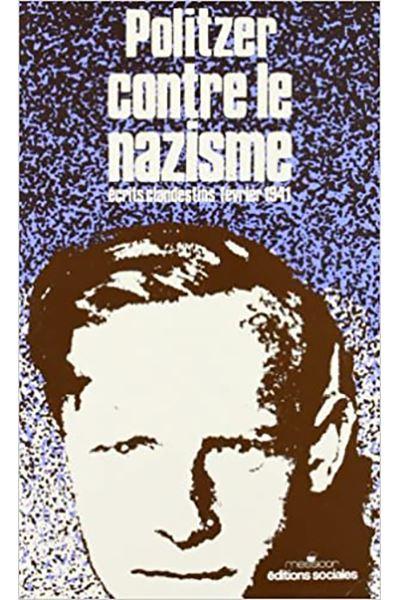 Politzer contre le nazisme ... textes clandestins