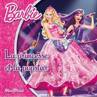 Barbie la princesse et la popstar collectif cartonn achat livre fnac - Barbie la princesse et la pop star ...