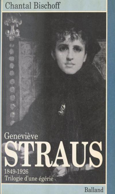 Genevieve straus 1849-1926 trilogie d'une egerie