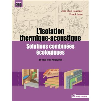 l 39 isolation thermique acoustique solutions combin es cologiques en neuf et en r novation. Black Bedroom Furniture Sets. Home Design Ideas