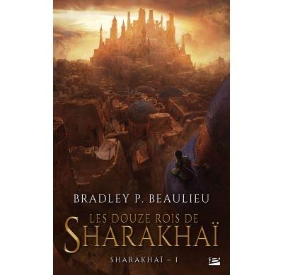Sharakhaï - Tome 1 : Les Douze Rois de Sharakhaï