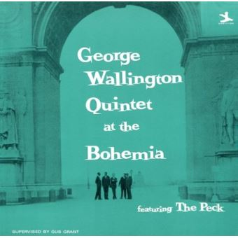 George wallington quintet at the bohemia
