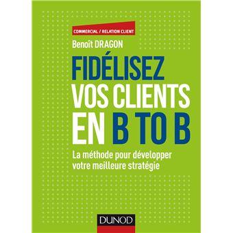 Fidélisez vos clients en B to B