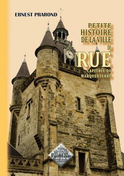 Petite histoire de la ville de rue capitale du Marquenterre