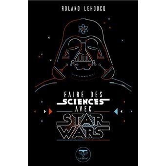 Star WarsFAIRE DES SCIENCES AVEC STAR WARS