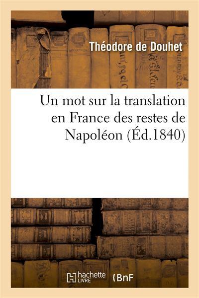 Un mot sur la translation en France des restes de Napoléon