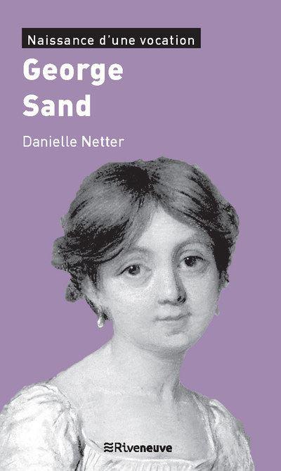 George Sand - Naissance d'une vocation