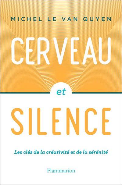 Cerveau et silence - 9782081440098 - 12,99 €