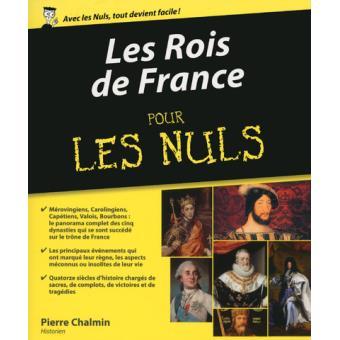 Pour les nulsLes Rois de France pour les nuls