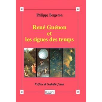 """Résultat de recherche d'images pour """"Philippe bergeron rené Guénon et les signes des Temps"""""""