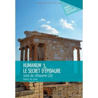 Humanum. Tome 3 : Le secret d'Épidaure - Geoffrey Van Hecke
