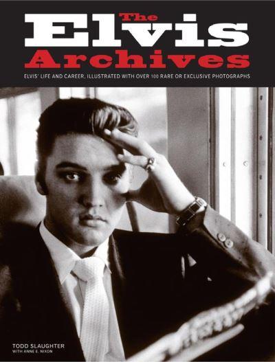 Elvis Archives Todd Slaughter & Anne E Nixon