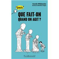 Que fait-on quand on agit?