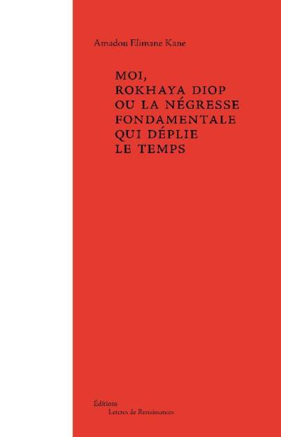 Moi, Rokhaya Diop ou la négresse fondamentale qui déplie le temps