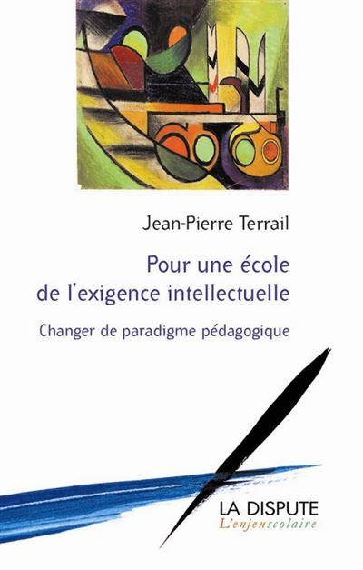 Pour une école de l'exigence intellectuelle changer de paradigme pédagogique