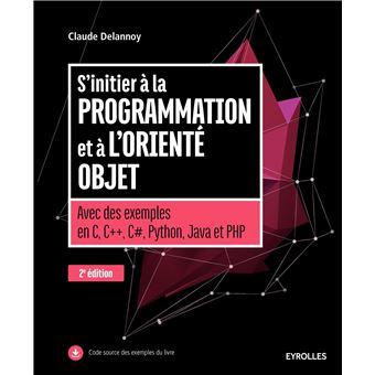 S'initier à la programmation et à l'orienté objet avec des exemples en C, C++, C#, Java, Python et PHP