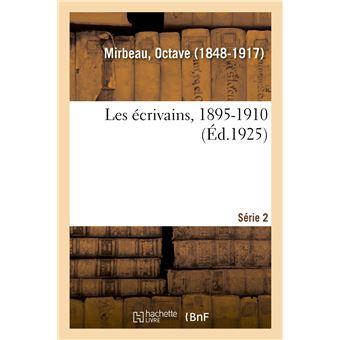 Les écrivains, 1895-1910. Série 2