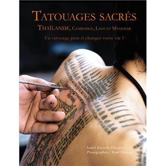 Tatouages Sacres Thailande Cambodge Laos Et Myanmar Un Tatouage