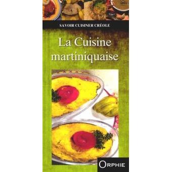 La cuisine martiniquaise reli collectif achat livre fnac - Cuisine martiniquaise facile ...