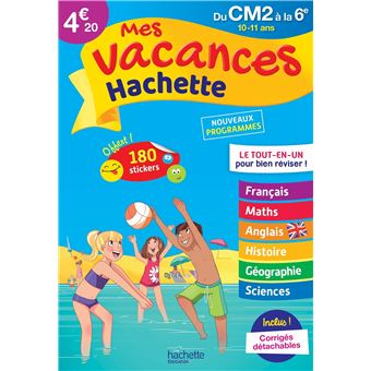 Mes Vacances Hachette CM2-6ème Le Tout-en-un